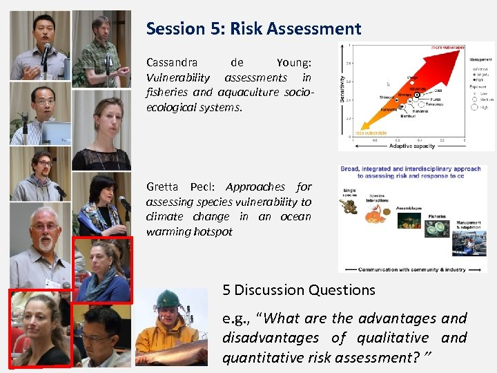 Session 5: Risk Assessment Cassandra de Young: Vulnerability assessments in fisheries and aquaculture socioecological