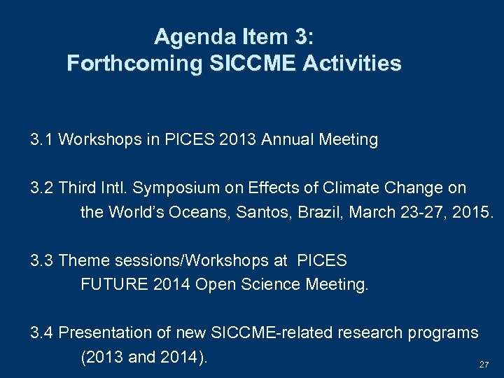 Agenda Item 3: Forthcoming SICCME Activities 3. 1 Workshops in PICES 2013 Annual Meeting