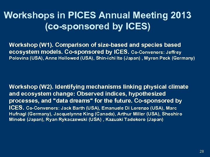 Workshops in PICES Annual Meeting 2013 (co-sponsored by ICES) Workshop (W 1). Comparison of