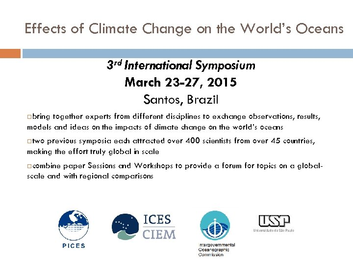 Effects of Climate Change on the World's Oceans 3 rd International Symposium March 23