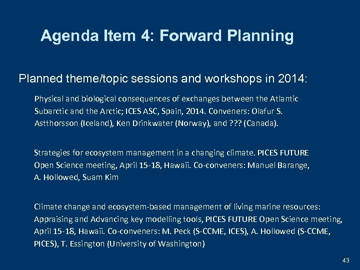 Agenda Item 4: Forward Planning Planned theme/topic sessions and workshops in 2014: Physical and