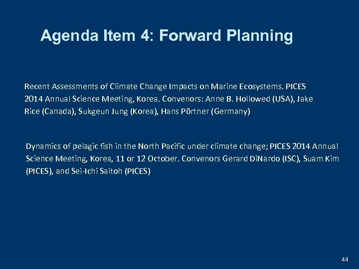 Agenda Item 4: Forward Planning Recent Assessments of Climate Change Impacts on Marine Ecosystems.