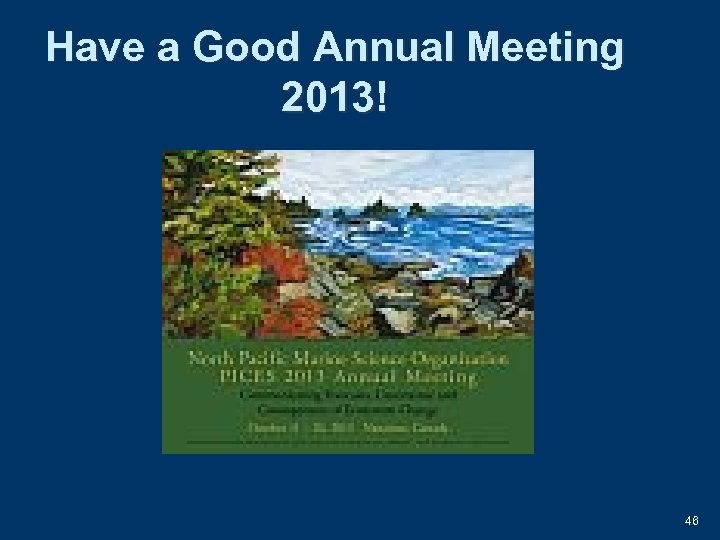 Have a Good Annual Meeting 2013! 46