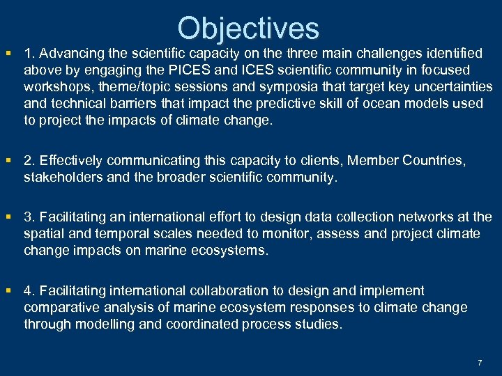 Objectives § 1. Advancing the scientific capacity on the three main challenges identified above