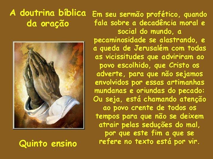 A doutrina bíblica da oração Quinto ensino Em seu sermão profético, quando fala sobre