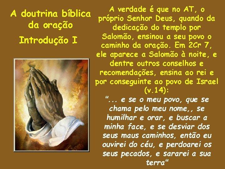 A doutrina bíblica da oração Introdução I A verdade é que no AT, o