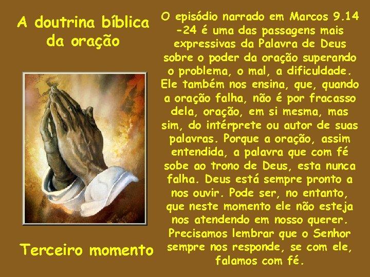 A doutrina bíblica da oração Terceiro momento O episódio narrado em Marcos 9. 14