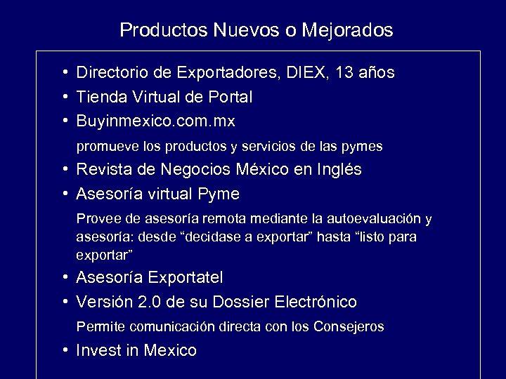 Productos Nuevos o Mejorados • Directorio de Exportadores, DIEX, 13 años • Tienda Virtual