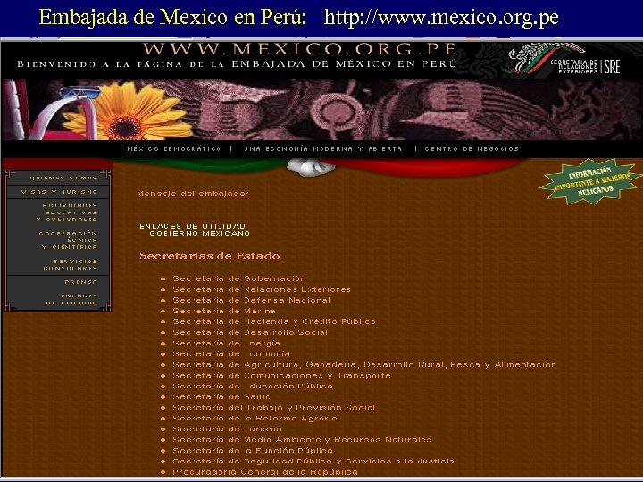 Embajada de Mexico en Perú: http: //www. mexico. org. pe