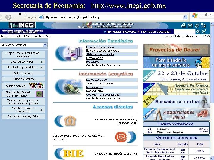Secretaría de Economía: http: //www. inegi. gob. mx