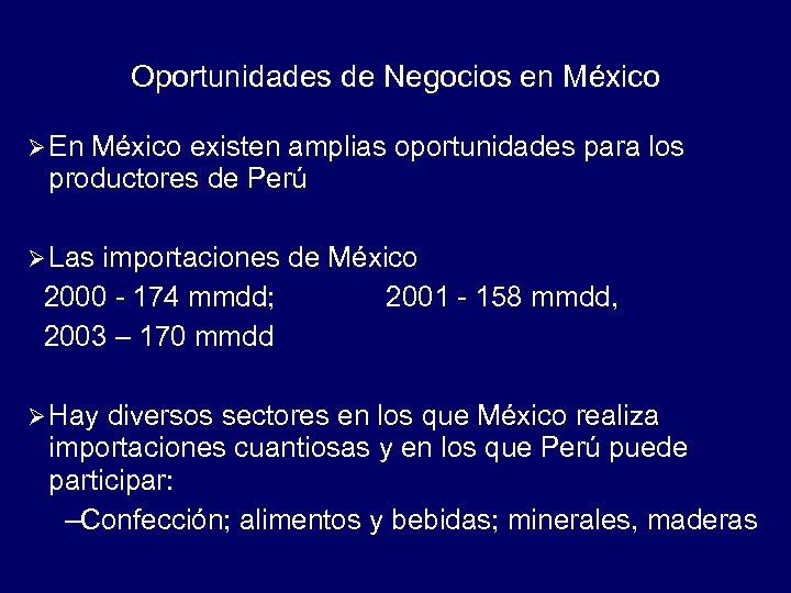 Oportunidades de Negocios en México Ø En México existen amplias oportunidades para los productores