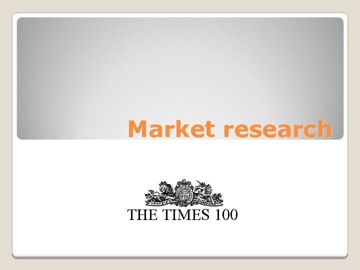 Market research THE TIMES 100