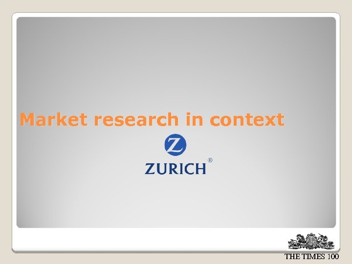 Market research in context THE TIMES 100