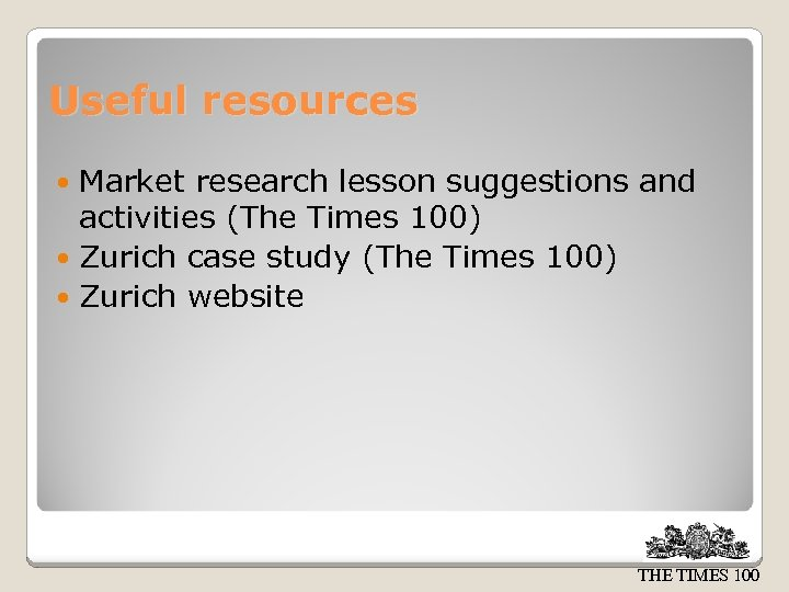 Useful resources Market research lesson suggestions and activities (The Times 100) Zurich case study