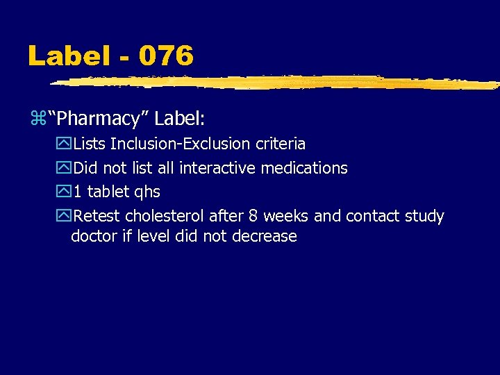 "Label - 076 z ""Pharmacy"" Label: y. Lists Inclusion-Exclusion criteria y. Did not list"