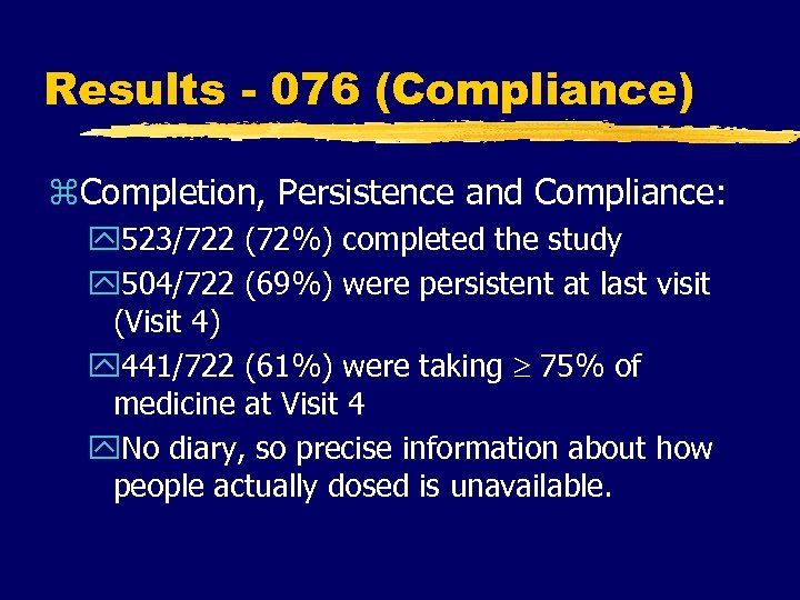 Results - 076 (Compliance) z. Completion, Persistence and Compliance: y 523/722 (72%) completed the