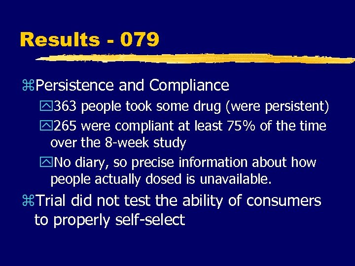 Results - 079 z. Persistence and Compliance y 363 people took some drug (were