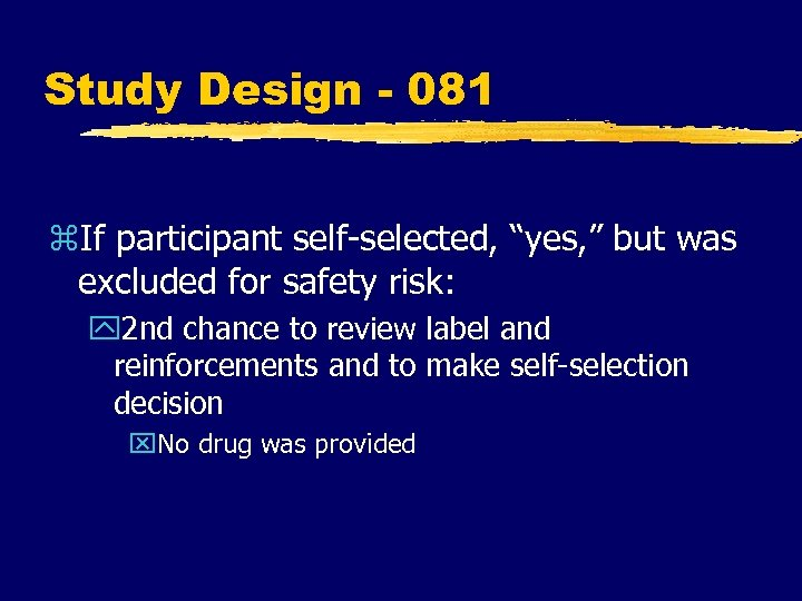 "Study Design - 081 z. If participant self-selected, ""yes, "" but was excluded for"