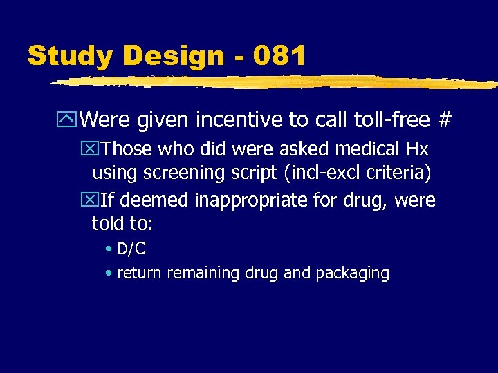 Study Design - 081 y. Were given incentive to call toll-free # x. Those