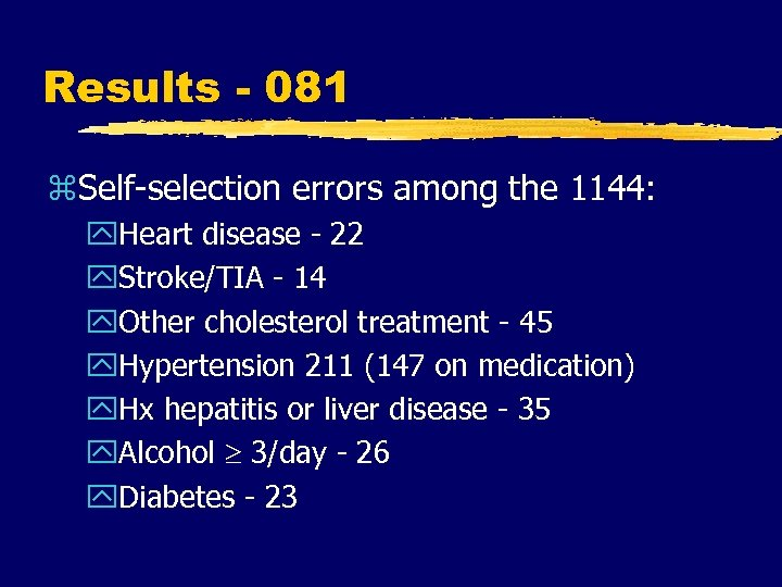 Results - 081 z. Self-selection errors among the 1144: y. Heart disease - 22
