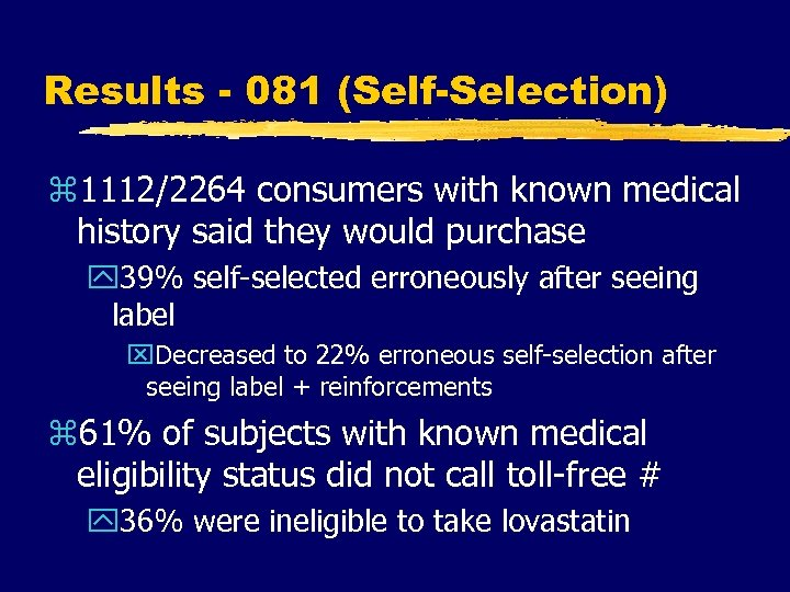 Results - 081 (Self-Selection) z 1112/2264 consumers with known medical history said they would