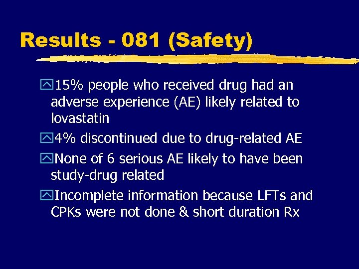 Results - 081 (Safety) y 15% people who received drug had an adverse experience