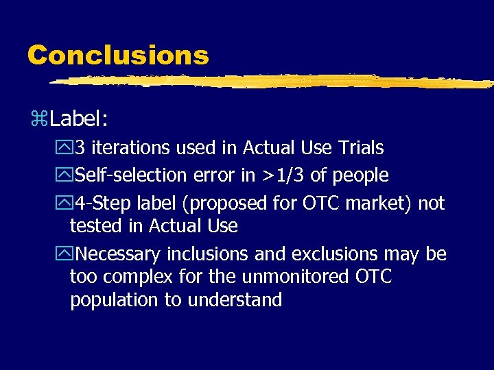Conclusions z. Label: y 3 iterations used in Actual Use Trials y. Self-selection error