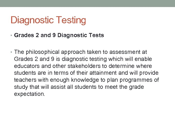 Diagnostic Testing • Grades 2 and 9 Diagnostic Tests • The philosophical approach taken
