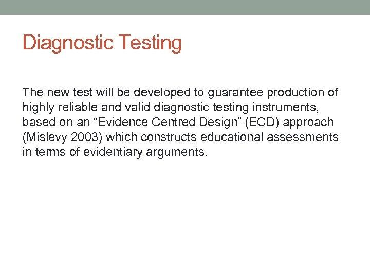 Diagnostic Testing The new test will be developed to guarantee production of highly reliable