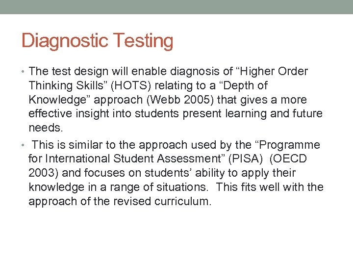 """Diagnostic Testing • The test design will enable diagnosis of """"Higher Order Thinking Skills"""""""