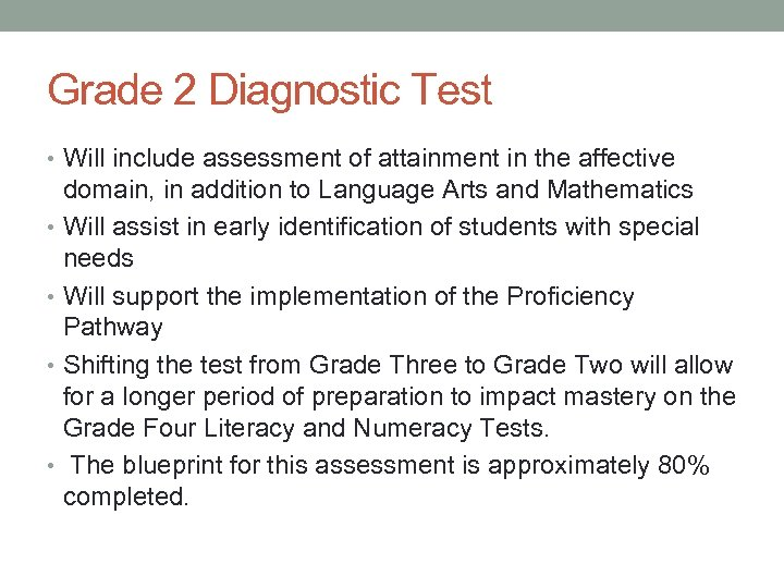 Grade 2 Diagnostic Test • Will include assessment of attainment in the affective domain,