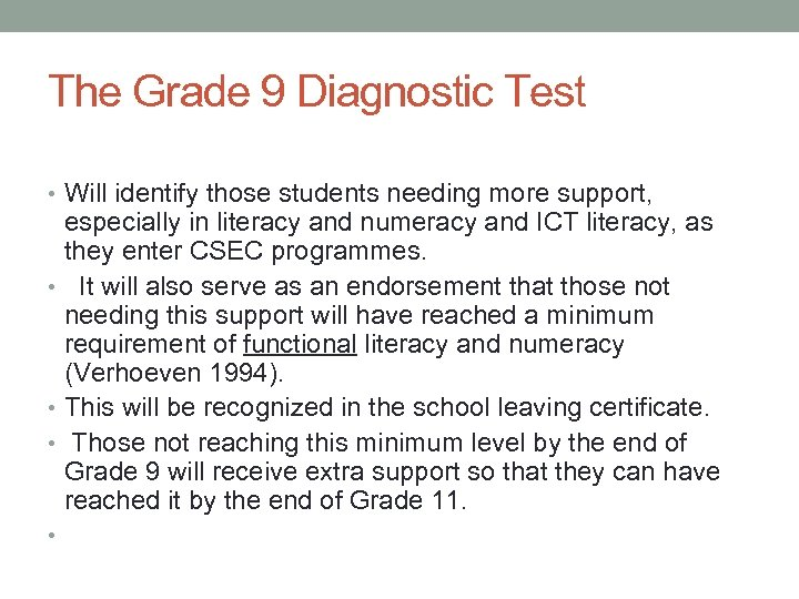 The Grade 9 Diagnostic Test • Will identify those students needing more support, especially