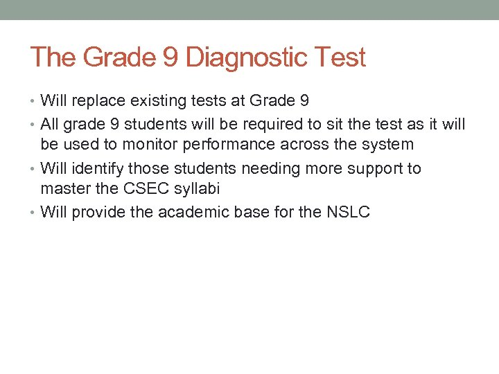 The Grade 9 Diagnostic Test • Will replace existing tests at Grade 9 •