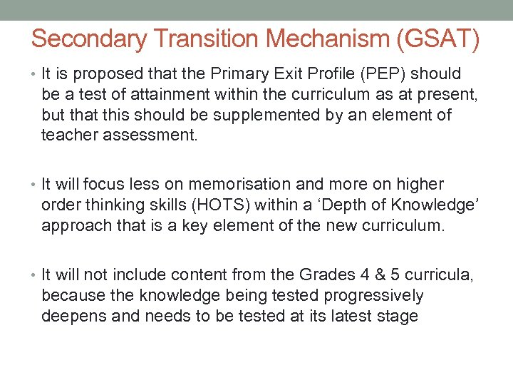 Secondary Transition Mechanism (GSAT) • It is proposed that the Primary Exit Profile (PEP)