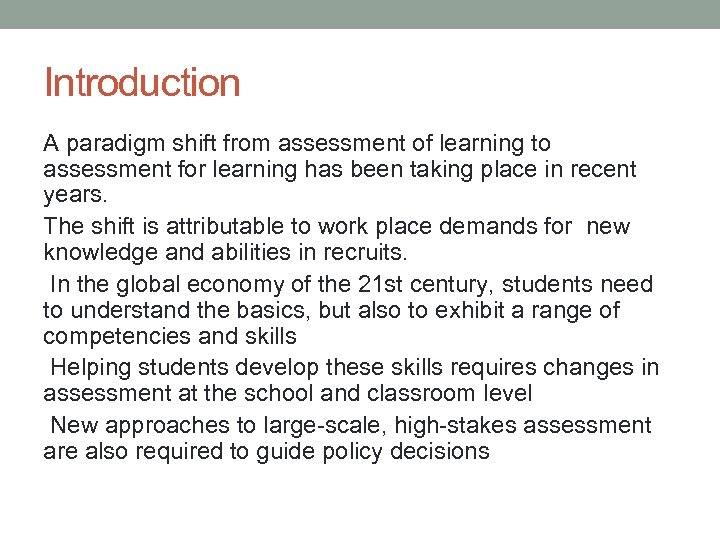Introduction A paradigm shift from assessment of learning to assessment for learning has been