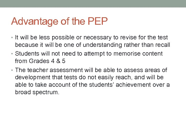 Advantage of the PEP • It will be less possible or necessary to revise