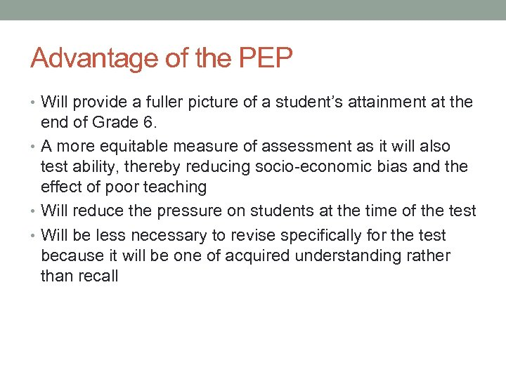 Advantage of the PEP • Will provide a fuller picture of a student's attainment