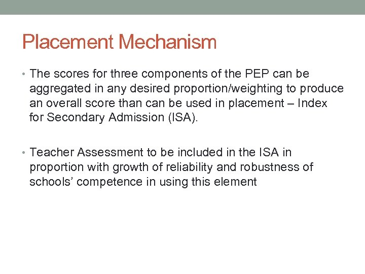 Placement Mechanism • The scores for three components of the PEP can be aggregated