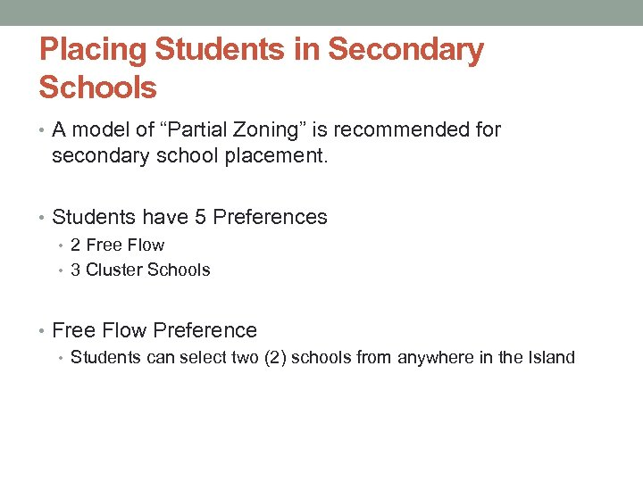 """Placing Students in Secondary Schools • A model of """"Partial Zoning"""" is recommended for"""