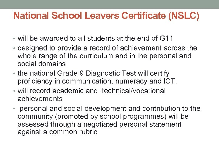 National School Leavers Certificate (NSLC) • will be awarded to all students at the