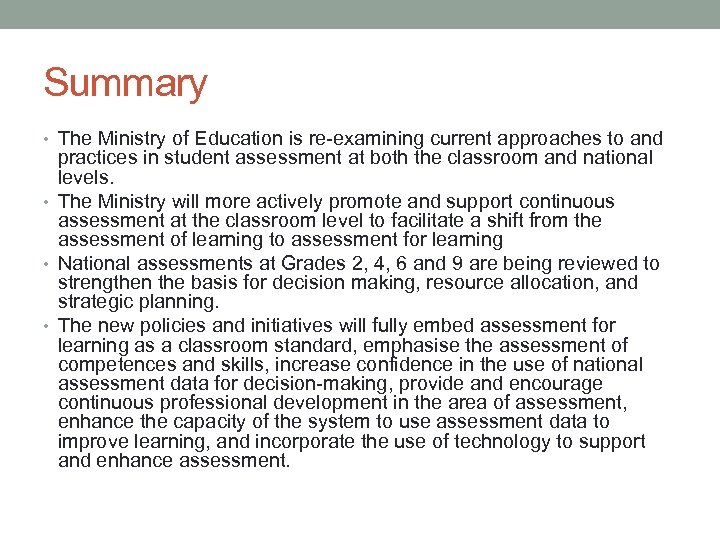 Summary • The Ministry of Education is re-examining current approaches to and practices in