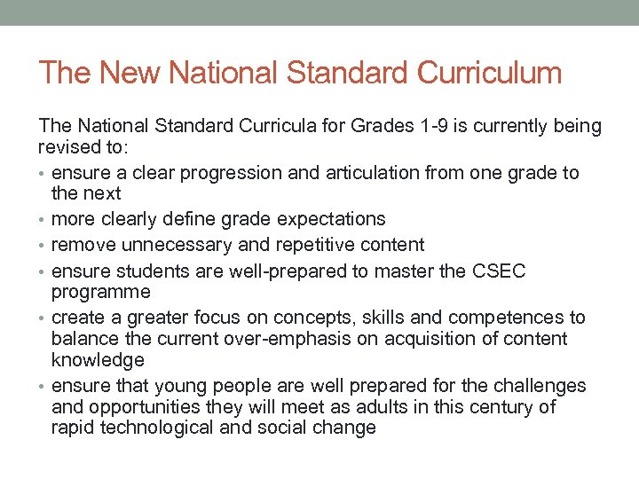 The New National Standard Curriculum The National Standard Curricula for Grades 1 -9 is