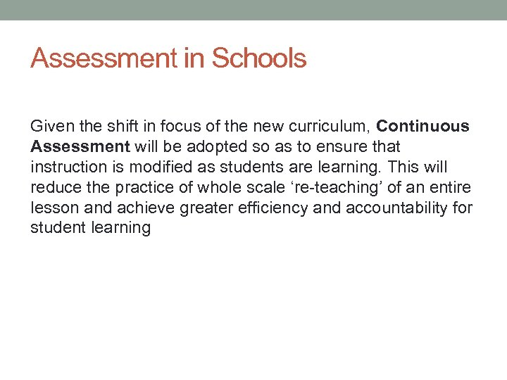 Assessment in Schools Given the shift in focus of the new curriculum, Continuous Assessment