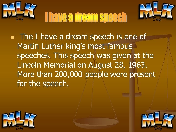 n The I have a dream speech is one of Martin Luther king's most
