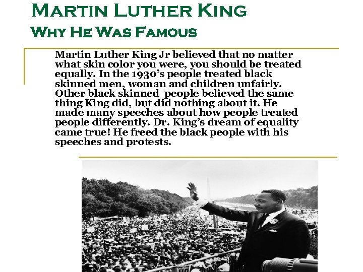 Martin Luther King Why He Was Famous Martin Luther King Jr believed that no