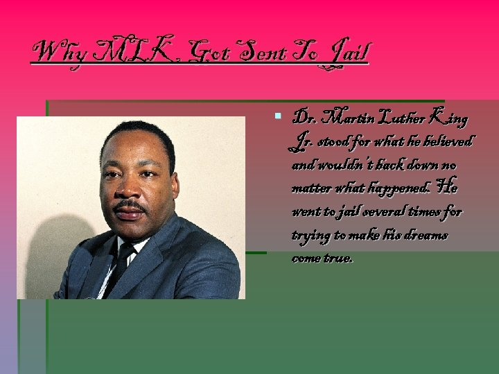 Why MLK Got Sent To Jail § Dr. Martin Luther King Jr. stood for