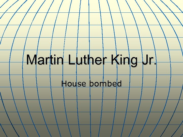 Martin Luther King Jr. House bombed