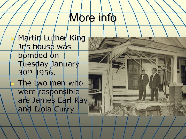 More info n n Martin Luther King Jr's house was bombed on Tuesday January