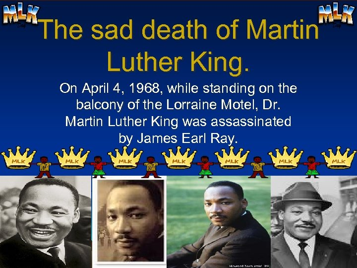 The sad death of Martin Luther King. On April 4, 1968, while standing on