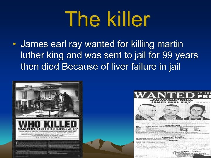 The killer • James earl ray wanted for killing martin luther king and was